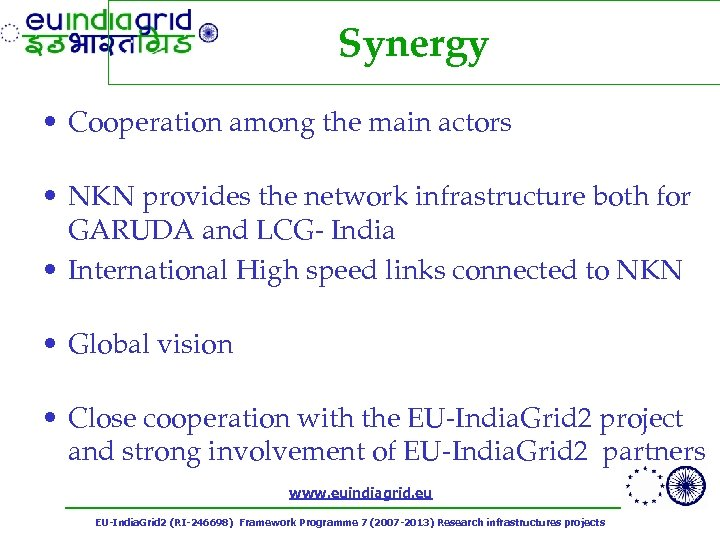 Synergy • Cooperation among the main actors • NKN provides the network infrastructure both
