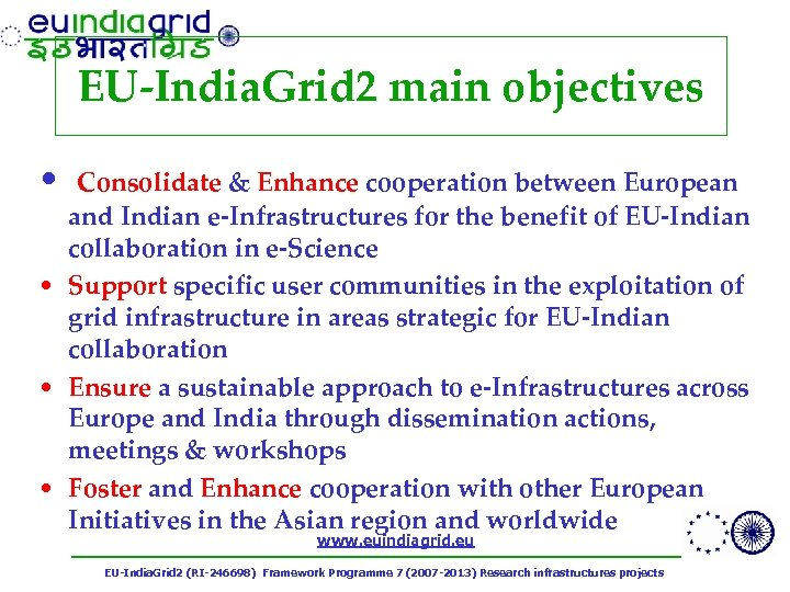 EU-India. Grid 2 main objectives • Consolidate & Enhance cooperation between European and Indian