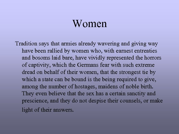 Women Tradition says that armies already wavering and giving way have been rallied by