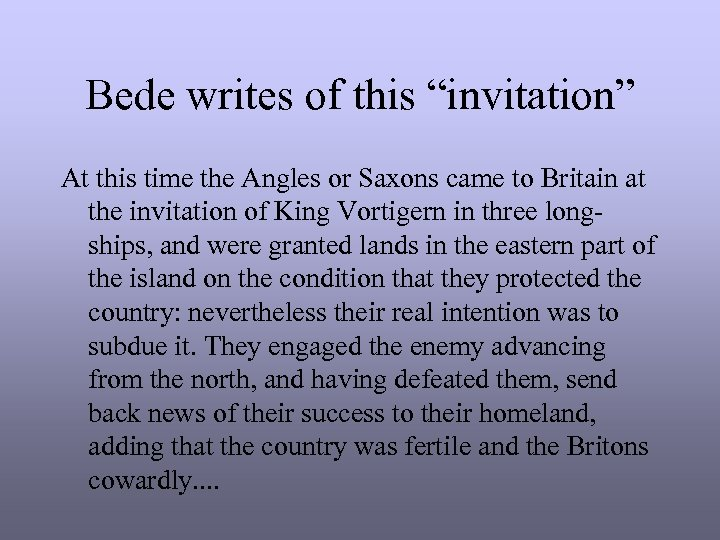"""Bede writes of this """"invitation"""" At this time the Angles or Saxons came to"""