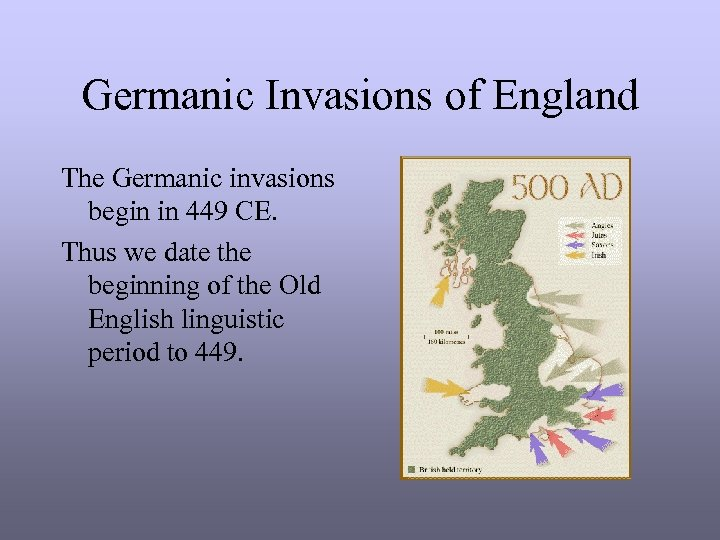 Germanic Invasions of England The Germanic invasions begin in 449 CE. Thus we date