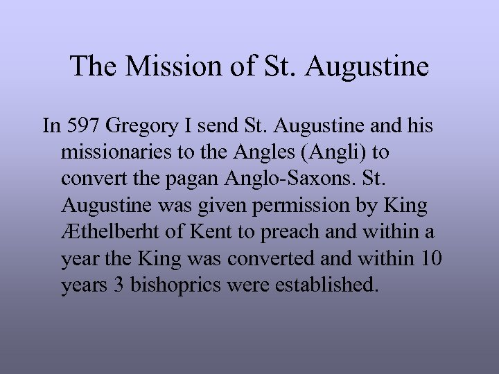 The Mission of St. Augustine In 597 Gregory I send St. Augustine and his