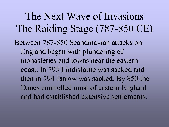 The Next Wave of Invasions The Raiding Stage (787 -850 CE) Between 787 -850