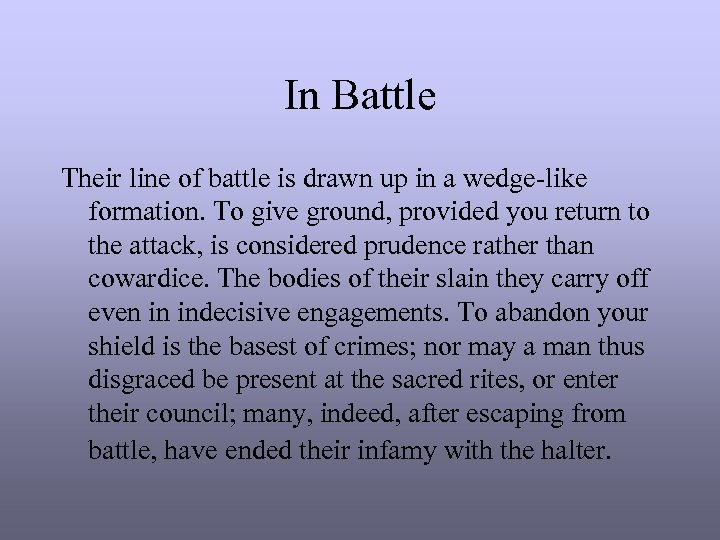 In Battle Their line of battle is drawn up in a wedge-like formation. To