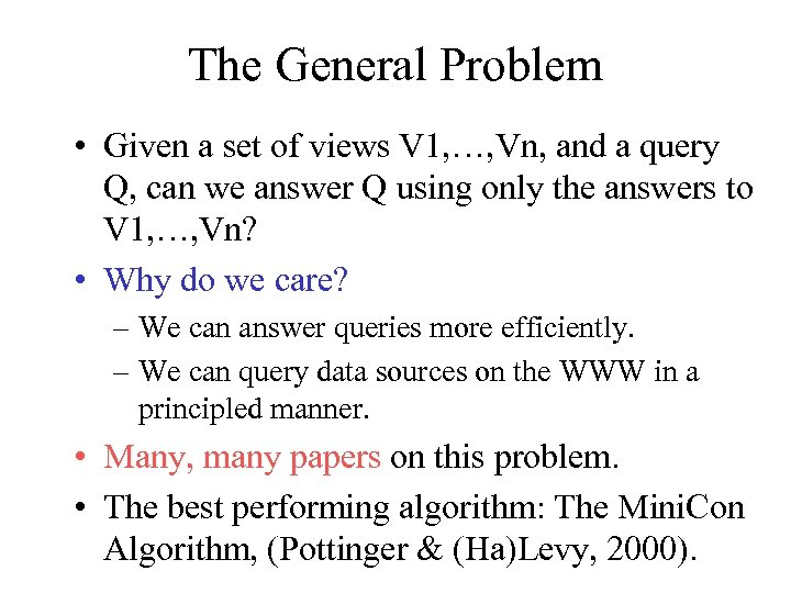 The General Problem • Given a set of views V 1, …, Vn, and