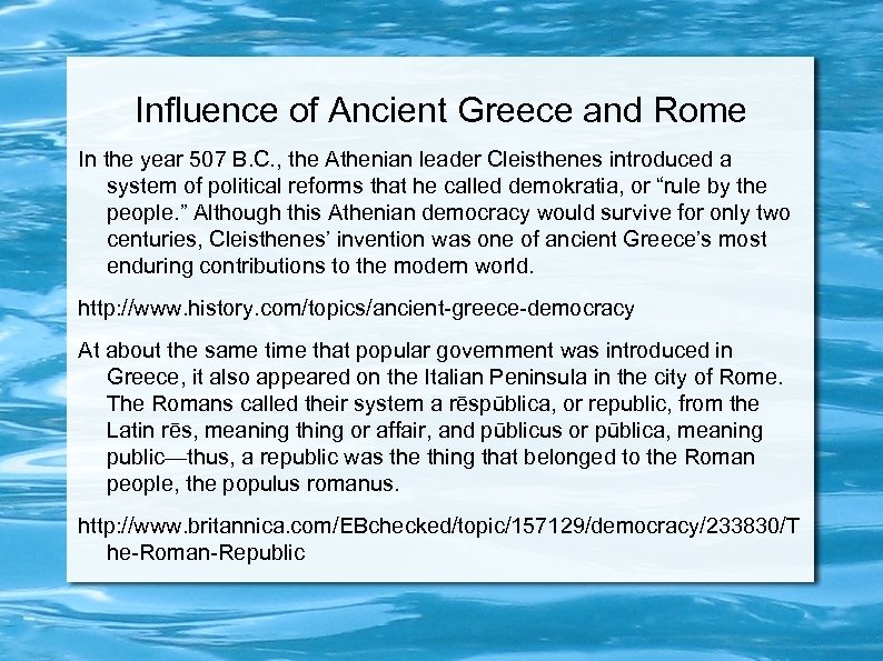 Influence of Ancient Greece and Rome In the year 507 B. C. , the