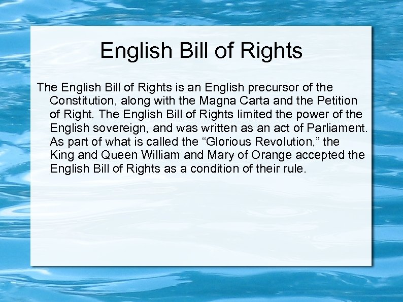 English Bill of Rights The English Bill of Rights is an English precursor of