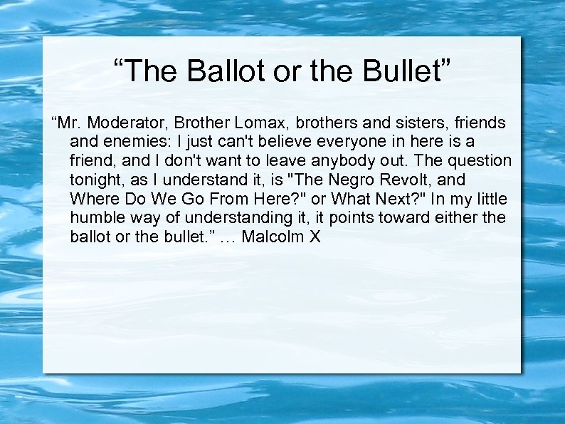 """""""The Ballot or the Bullet"""" """"Mr. Moderator, Brother Lomax, brothers and sisters, friends and"""