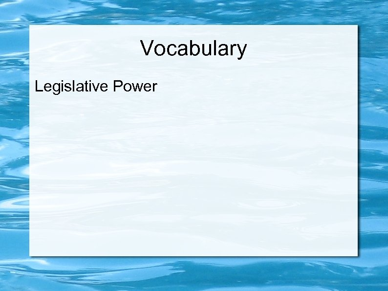 Vocabulary Legislative Power
