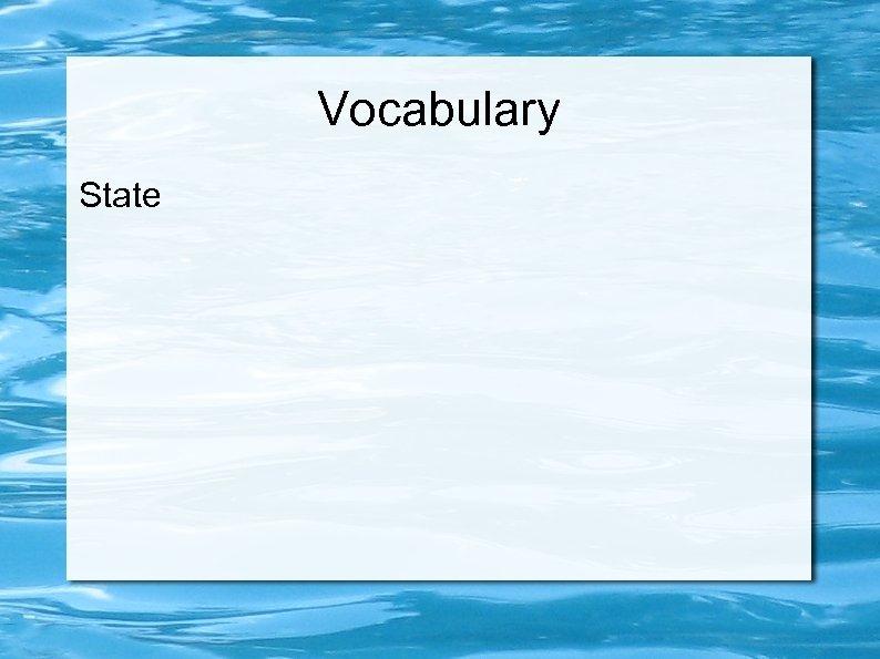 Vocabulary State