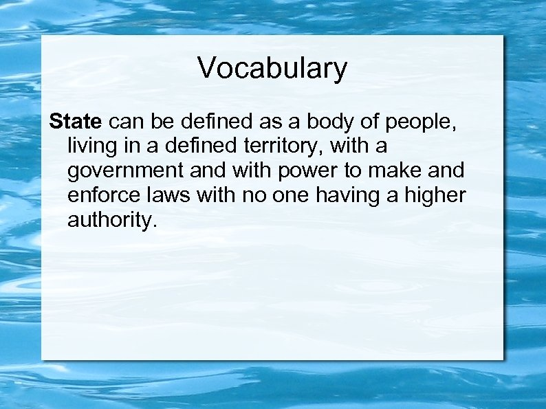 Vocabulary State can be defined as a body of people, living in a defined