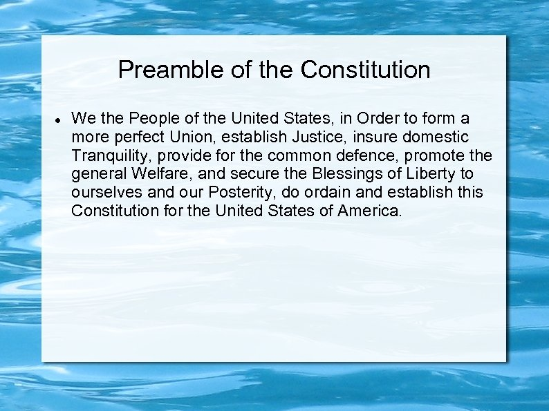 Preamble of the Constitution We the People of the United States, in Order to