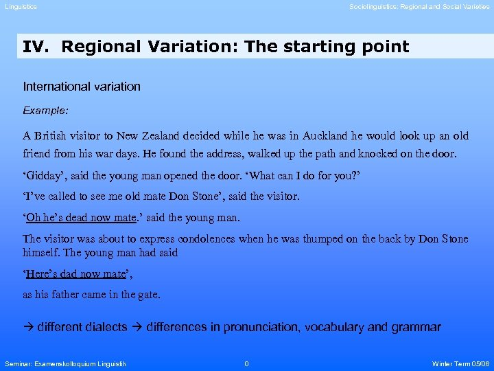 Linguistics Sociolinguistics: Regional and Social Varieties IV. Regional Variation: The starting point International variation