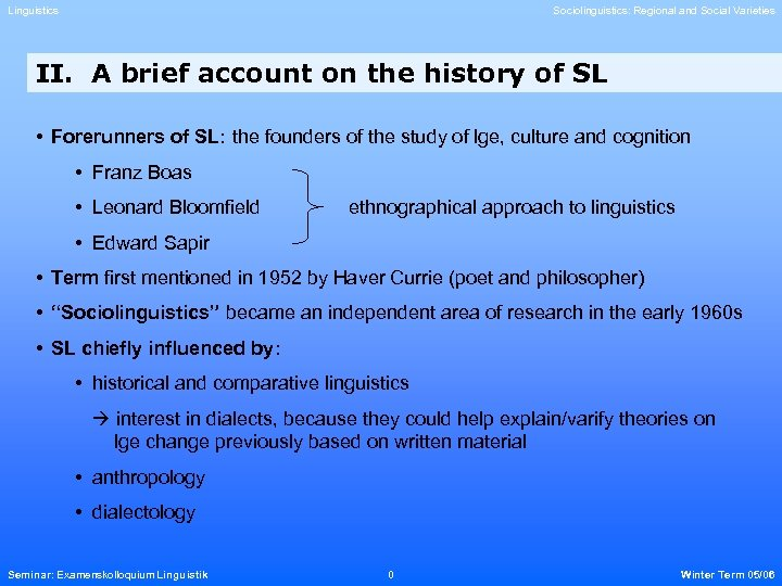 Linguistics Sociolinguistics: Regional and Social Varieties II. A brief account on the history of
