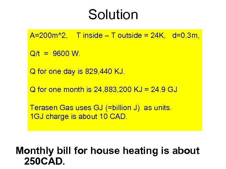 Solution A=200 m^2, T inside – T outside = 24 K, d=0. 3 m,