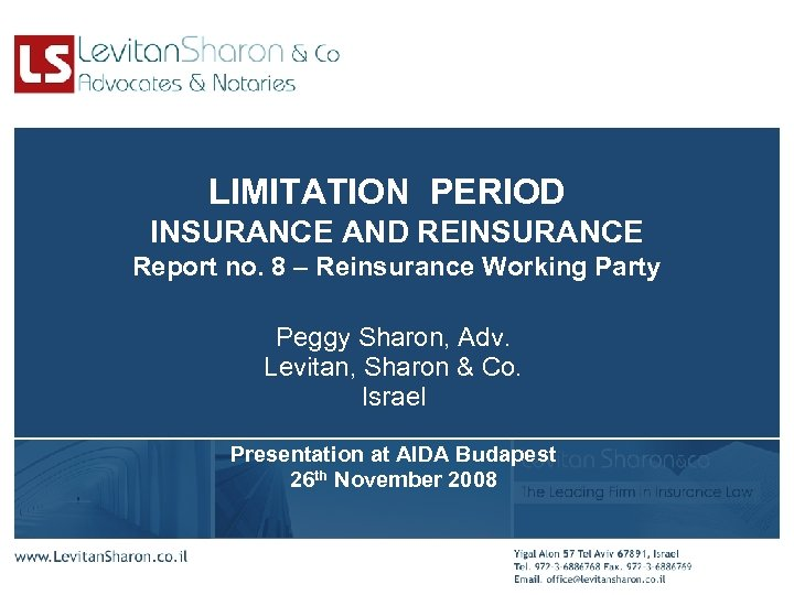 LIMITATION PERIOD INSURANCE AND REINSURANCE Report no. 8 – Reinsurance Working Party Peggy Sharon,
