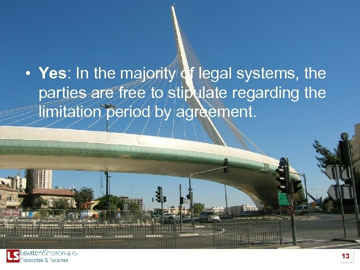 • Yes: In the majority of legal systems, the parties are free to