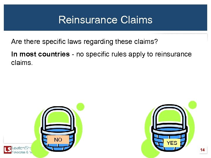 Reinsurance Claims Are there specific laws regarding these claims? In most countries - no