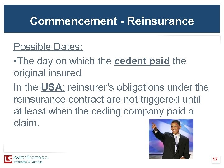 Commencement - Reinsurance Possible Dates: • The day on which the cedent paid the