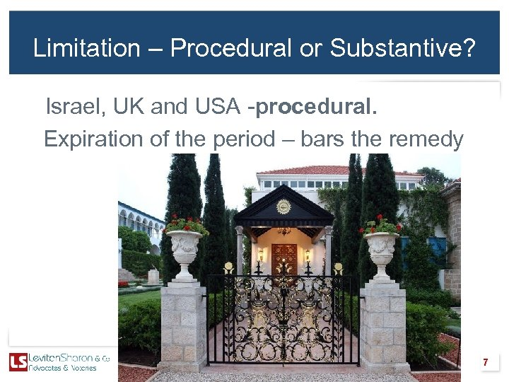 Limitation – Procedural or Substantive? Israel, UK and USA -procedural. Expiration of the period