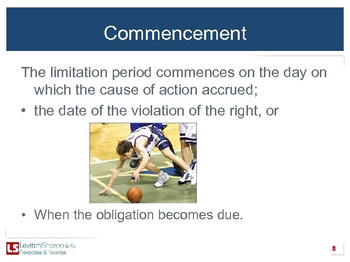 Commencement The limitation period commences on the day on which the cause of action