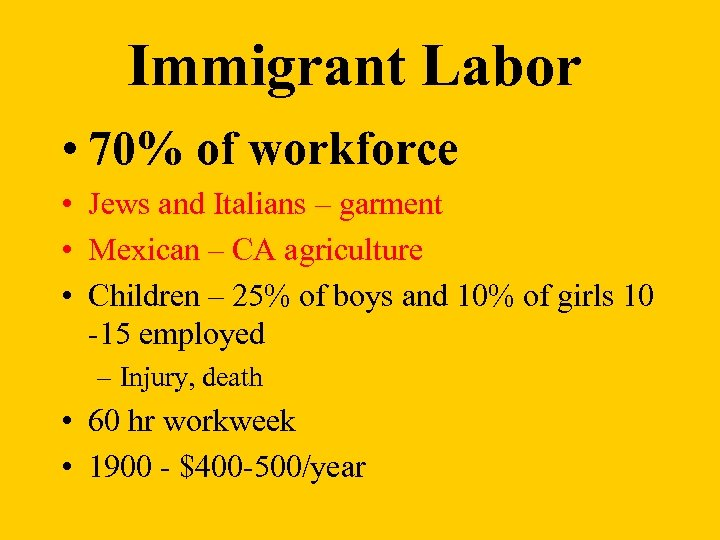 Immigrant Labor • 70% of workforce • Jews and Italians – garment • Mexican