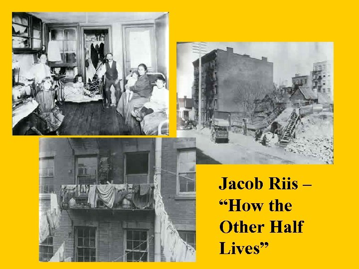 "Jacob Riis – ""How the Other Half Lives"""