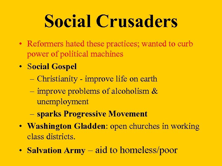 Social Crusaders • Reformers hated these practices; wanted to curb power of political machines