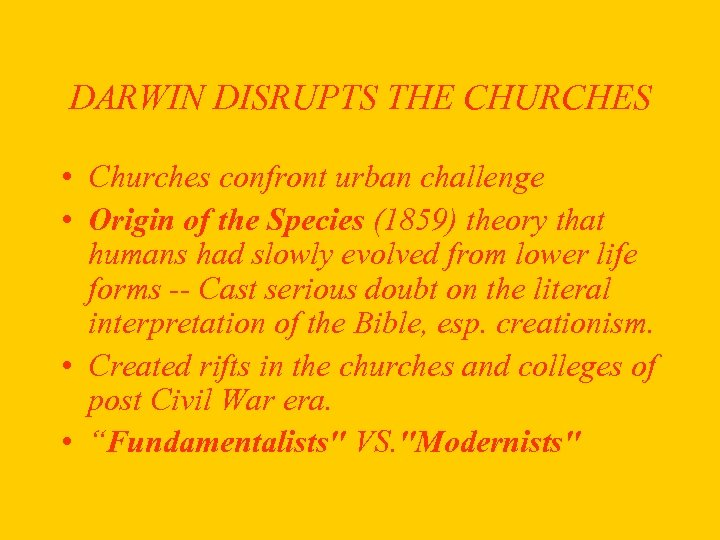 DARWIN DISRUPTS THE CHURCHES • Churches confront urban challenge • Origin of the Species