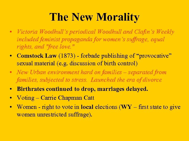 The New Morality • Victoria Woodhull's periodical Woodhull and Clafin's Weekly included feminist propaganda