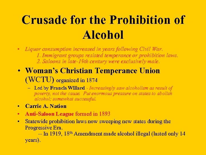 Crusade for the Prohibition of Alcohol • Liquor consumption increased in years following Civil