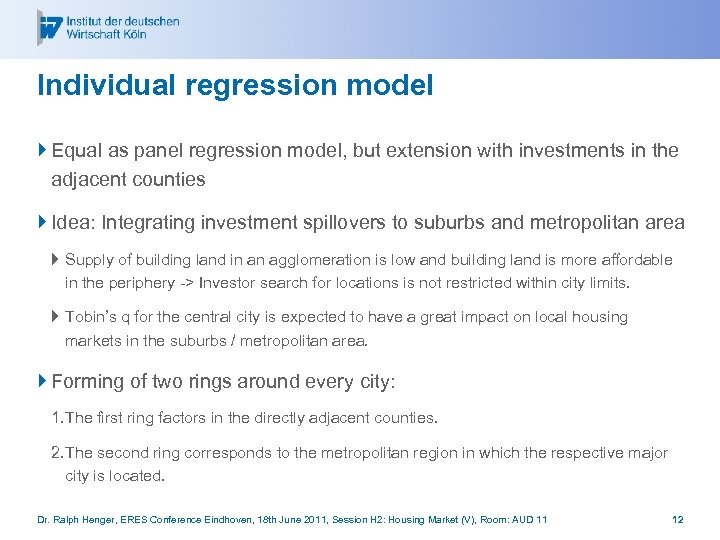 Individual regression model } Equal as panel regression model, but extension with investments in