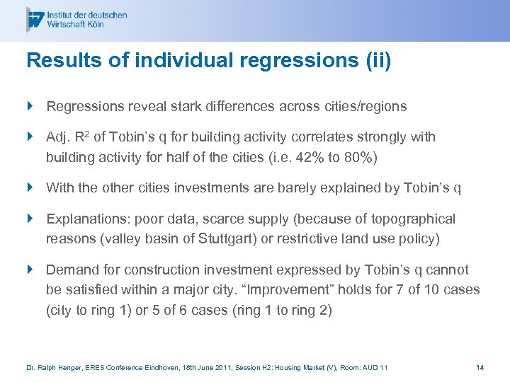Results of individual regressions (ii) } Regressions reveal stark differences across cities/regions } Adj.