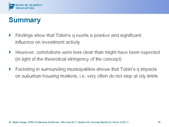 Summary } Findings show that Tobin's q exerts a positive and significant influence on