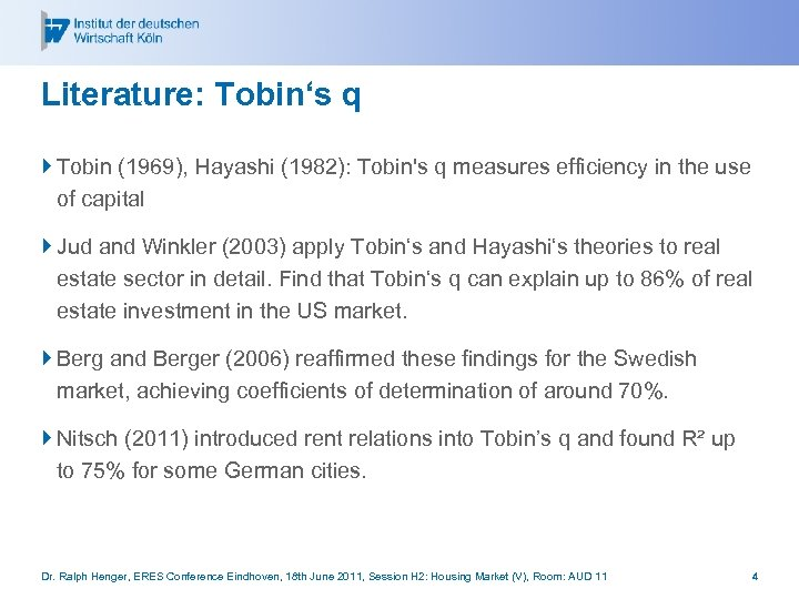 Literature: Tobin's q } Tobin (1969), Hayashi (1982): Tobin's q measures efficiency in the