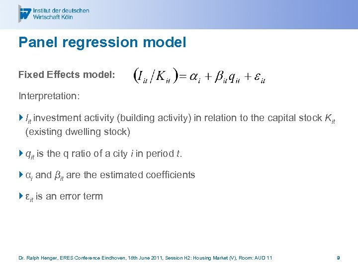 Panel regression model Fixed Effects model: Interpretation: } Iit investment activity (building activity) in