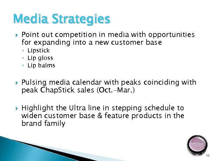 Media Strategies Point out competition in media with opportunities for expanding into a new