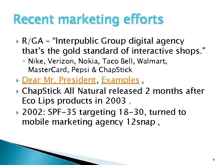 "Recent marketing efforts R/GA – ""Interpublic Group digital agency that's the gold standard of"