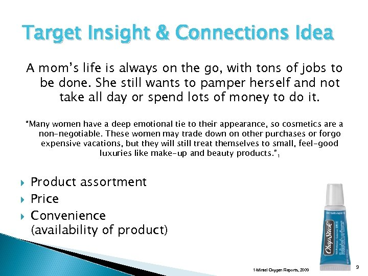 Target Insight & Connections Idea A mom's life is always on the go, with