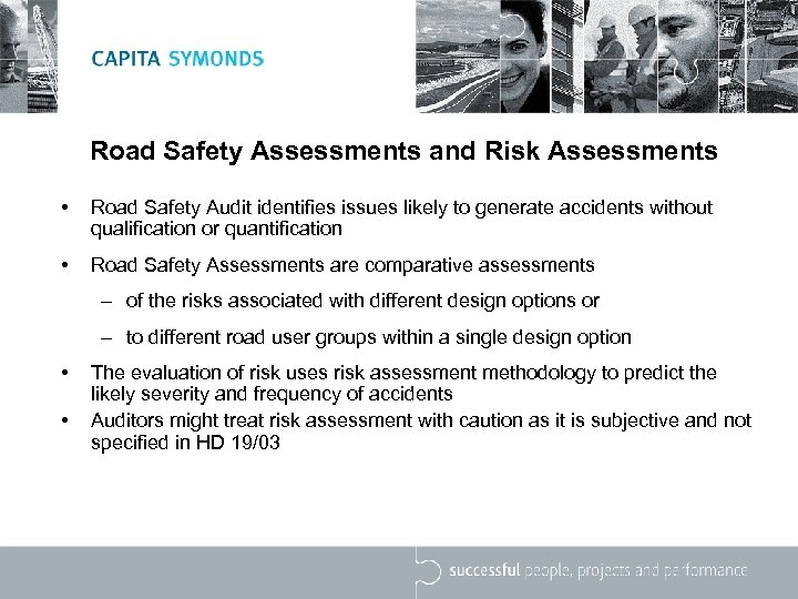 Road Safety Assessments and Risk Assessments • Road Safety Audit identifies issues likely to