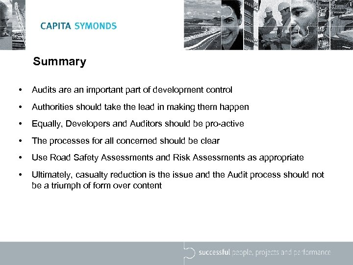 Summary • Audits are an important part of development control • Authorities should take