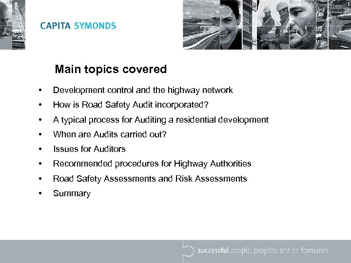 Main topics covered • Development control and the highway network • How is Road