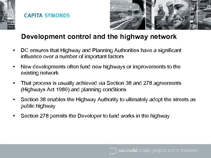 Development control and the highway network • DC ensures that Highway and Planning Authorities