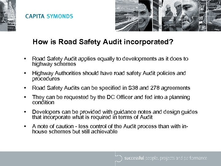How is Road Safety Audit incorporated? • Road Safety Audit applies equally to developments