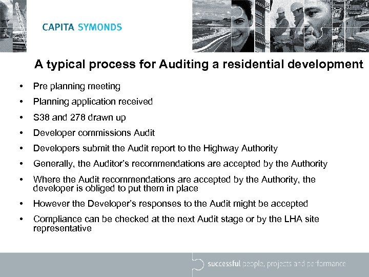 A typical process for Auditing a residential development • Pre planning meeting • Planning