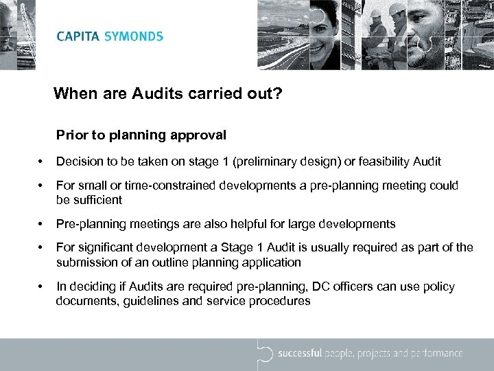 When are Audits carried out? Prior to planning approval • Decision to be taken