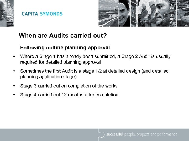 When are Audits carried out? Following outline planning approval • Where a Stage 1