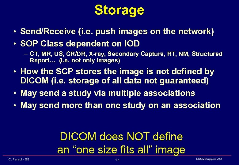 Storage • Send/Receive (i. e. push images on the network) • SOP Class dependent