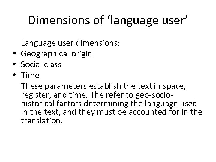 Dimensions of 'language user' Language user dimensions: • Geographical origin • Social class •