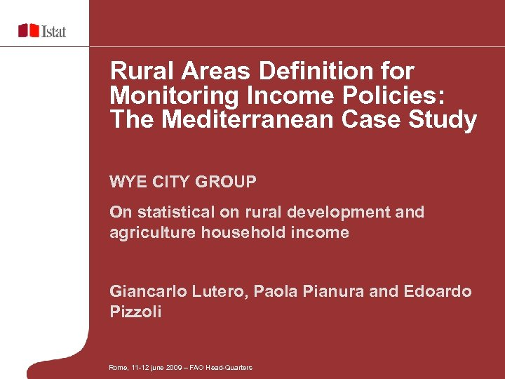 Rural Areas Definition for Monitoring Income Policies: The Mediterranean Case Study WYE CITY GROUP